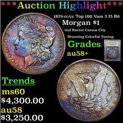 ***Auction Highlight*** 1879-cc /cc Top 100 Vam 3 I5 R6 Morgan Dollar $1 Graded Choice AU/BU Slider+