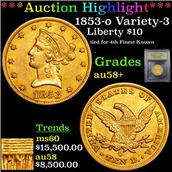 ***Auction Highlight*** 1853-o Variety-3 Gold Liberty Eagle $10 Graded Choice AU/BU Slider+ By USCG