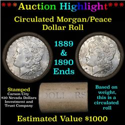 ***Auction Highlight*** Full Morgan/Peace silver dollar $1 roll $20 , 1889 & 1890 ends (fc)