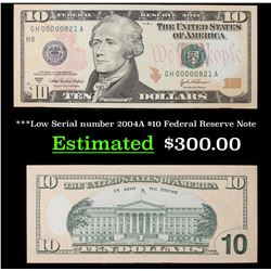 ***Low Serial number 2004A $10 Federal Reserve Note Grades Gem++ CU