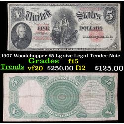 1907 Woodchopper $5 Lg size Legal Tender Note Grades f+