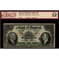 The Bank of Montreal;  1931 $5 #230248 CH-505-58-02, BCS Fine-12.  Designated with tear and stains.