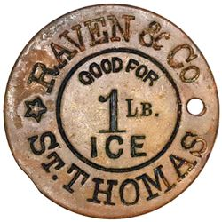 St. Thomas, Danish West Indies, round uniface brass 1 lb ice token, Raven & Co. (ca. 1915-30), rare.