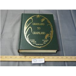 Grass Land to Grain Land 1982 History Book