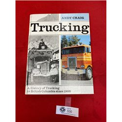 History of Trucking in British Columbia Photo Book Autographed