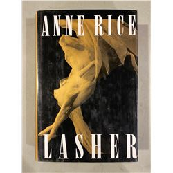 "ANNE RICE SIGNED ""LASHER"" HARDCOVER BOOK. FAMOUS AUTHOR KNOWN FOR INTERVIEW WITH THE VAMPIRE AND THE"