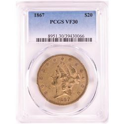 1867 $20 Liberty Head Double Eagle Gold Coin PCGS VF30
