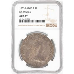 1803 Large 3 $1 Draped Bust Silver Dollar Coin NGC AU53+ BB-255, B-6