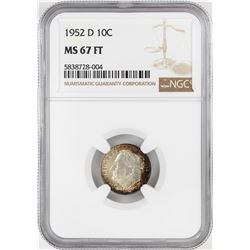 1952-D Roosevelt Dime Coin NGC MS67FT