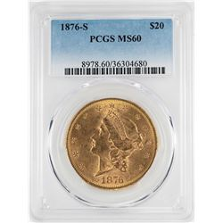 1876-S $20 Liberty Head Double Eagle Gold Coin PCGS MS60