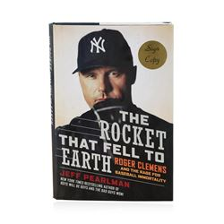 Signed Copy of The Rocket That Fell to Earth: Roger Clemens and the Rage for Bas
