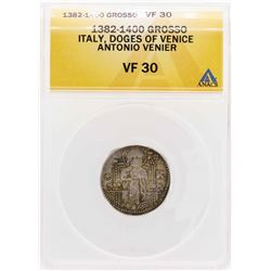 1382-1400 Grosso Italy Doges Of Venice Antonio Venier Coin ANACS VF30