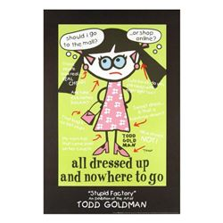 """""""All Dressed Up and Nowhere to Go"""" Fine Art Litho Poster Hand Signed by Renowned Pop Artist Todd Gol"""