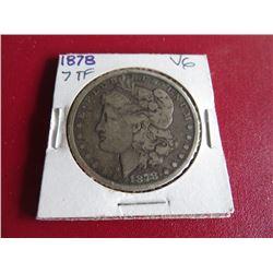 1878 7 TF VG Grade Morgan Silver Dollar
