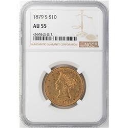 1879-S $10 Liberty Head Eagle Gold Coin NGC AU55