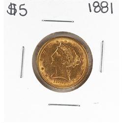 1881 $5 Liberty Head Eagle Gold Coin