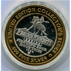 LIMITED EDITION COLLECTOR'S SERIES - 1996 PRAIRIE KNIGHTS CASINO