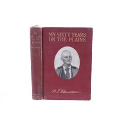 My Sixty Years On The Plains 1st Edition 1905