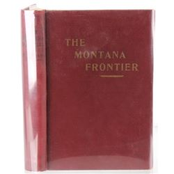 1942 1st Ed. The Montana Frontier by Burlingame