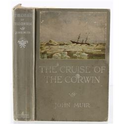 1917 1st Ed. The Cruise of the Corwin by John Muir