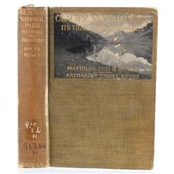 1917 Glacier National Park Its Trails and Treasure