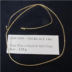 Necklace 14kt - Plain Wire w/Hook & Ball Clasp. Bent - 3.33 g