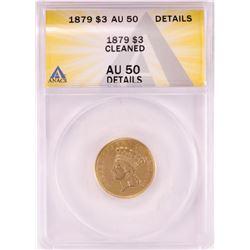 1879 $3 Indian Princess Head Gold Coin ANACS AU50 Details