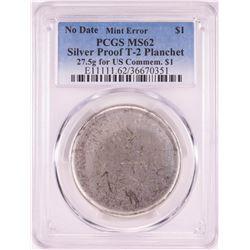 No Date Proof $1 Mint Error T-2 Silver Planchet PCGS MS62