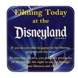 Filming Today at Disneyland Resort Sign.