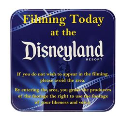 Filming Today at Disneyland Resort Sign.