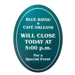 Blue Bayou & Cafe Orleans Closure Sign.