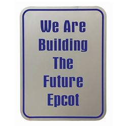 """We are Building the Future Epcot"" Construction Sign. VT"