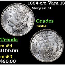 1884-o /o Vam 13 Morgan Dollar $1 Grades Choice Unc