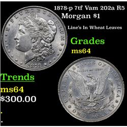 1878-p 7tf Vam 202a R5 Morgan Dollar $1 Grades Choice Unc