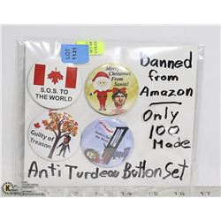 SET OF 4 ANTI TRUDEAU COLLECTORS BUTTONS BANNED