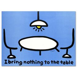 """I Bring Nothing to the Table"" Limited Edition Lithograph (36"" x 27"") by Todd Goldman, Numbered and"