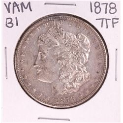 1878 7TF VAM 31 $1 Morgan Silver Dollar Coin