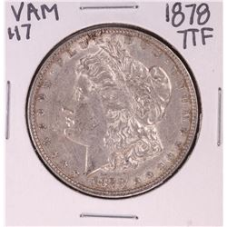 1878 7TF VAM 117 $1 Morgan Silver Dollar Coin