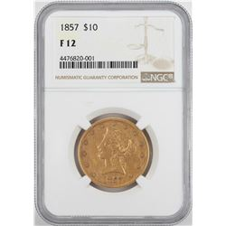 1857 $10 Liberty Head Eagle Gold Coin NGC F12