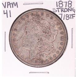 1878 Strong 7/8TF VAM 41 $1 Morgan Silver Dollar Coin