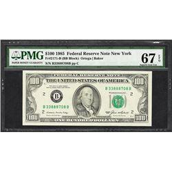 1985 $100 Federal Reserve Note New York Fr.2171-B PMG Superb Gem Unc 67EPQ