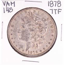 1878 7TF VAM 145 $1 Morgan Silver Dollar Coin