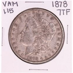 1878 7TF VAM 115 $1 Morgan Silver Dollar Coin