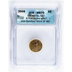 2006 USA First Strike 5.00 Gold Coin ICG.  MS70