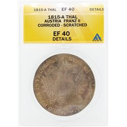 1815-A Thal Autria Franz II Corroded Scratched Coin ANACS EF40 Details
