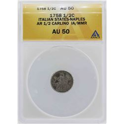 1758 Italian States-Naples 1/2 Carlino Coin ANACS AU50