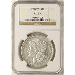 1878 7TF $1 Morgan Silver Dollar Coin NGC AU53