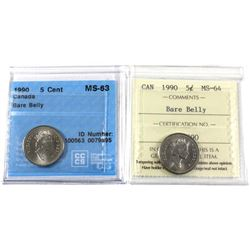 5-cent 1990 Bare Belly ICCS Certified MS-64 & CCCS Certified MS-63. 2pcs