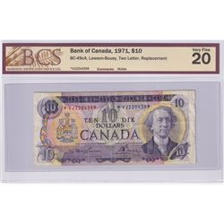 BC-49cA 1971 Bank of Canada Replacement $10, Lawson-Bouey, Two Letter, S/N: *VJ2204399, BCS Certifie