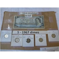 1954 CIRCULATED CANADIAN 5 DOLLAR BILL AND 5  1967 CANADIAN DIMES